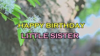 Happy Birthday Little Sister || Birthday Wishes For Younger Sister