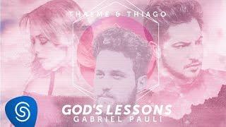 Thaeme & Thiago - God's Lessons part. Gabriel Paulí