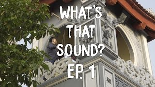 What's That Sound Ep. 1 - Temple Bell