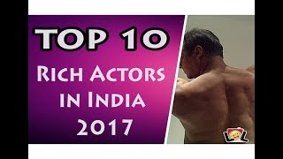 Top 10 Bollywood Rich Actors in India    LoL