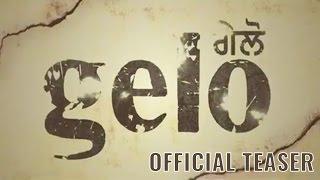 Gelo | Official Teaser | Jaspinder Cheema, Pavanraj Malhotra | Punjabi Movie 2016