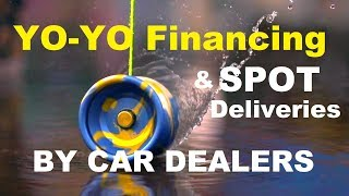 YO-YO Auto Financing, CAR LOANS & SPOT Vehicle Delivery - How to buy New or Used Autos from Dealers