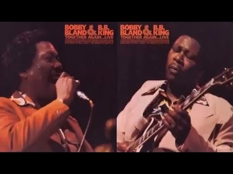 Bobby Blue Bland & B.B. King The Thrill is Gone Ain t Gonna Be The First To Cry