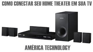 HOME THEATER - COMO CONECTAR EM SUA TV  26-02-16