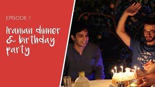 EP1: Iranian dinner & birthday party