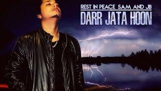 Darr Jata Hoon - Pardhaan ( Tribute to SAM Bhai & JAY BEE Bhai )