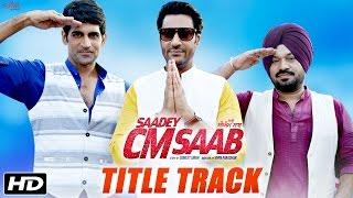 Saadey CM Saab - Title Track | Daler Mehndi | Harbhajan Mann | Latest Punjabi Songs 2016 | SagaHits