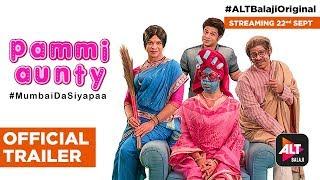 Pammi Aunty #MumbaiDaSiyapaa | Official Trailer (HD) | Streaming 22nd September | #ALTBalajiOriginal