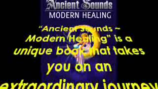 Ancient Sounds Modern Healing,Intelligence, Health and Energy through the Magic of Music