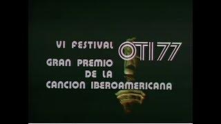 Festival OTI de la Canción 1977 - Video Completo