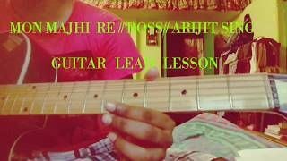 MON MAJHI RE // GUITAR LEAD LESSON //BOSS//ARIJIT SING