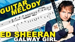 Galway Girl | Ed Sheeran | How To Play | Guitar Lesson | MELODY