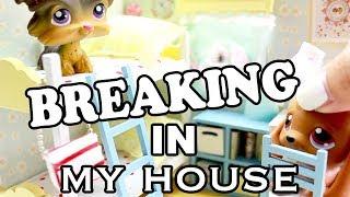LPS - BREAKING IN MY HOUSE!!