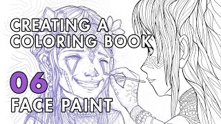 Creating A Coloring Book | VLOG 06: Face Paint