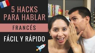 5 Hacks para Hablar Francés Fácil y Rápido / Tips para aprender francés