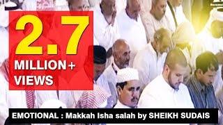 EMOTIONAL :  Makkah Isha salah by SHEIKH SUDAIS