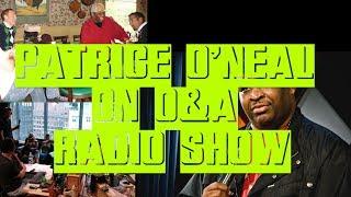 PATRICE O'NEAL ON O&A #39 - TONY ORLANDO AND YAWN | • COMEDY • RADIO SHOW