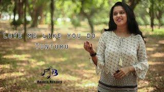 Love me like you do | Tunturu | Mash up | Ananya Bhagath