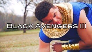 BLACK AVENGERS 3: INFINITY WAR