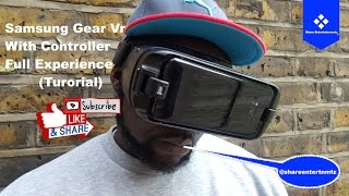 Samsung Gear Vr With Controller Full Experience (Tutorial)