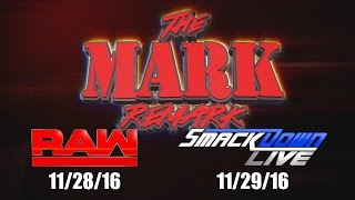 The Mark Remark - RAW & Smackdown Live - 11/28/16