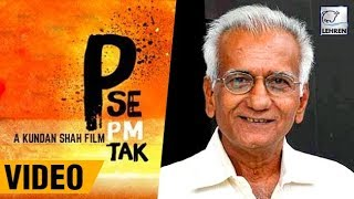 Kundan Shah's LAST FILM 'P Se PM Tak' On Location