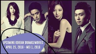 Upcoming Korean Dramas/Movies | April 25, 2016 -  Mei 1, 2016