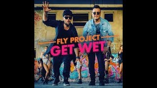 Fly Project   Get Wet Song