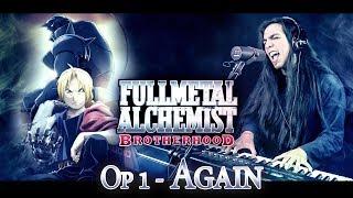 Full Metal Alchemist Brotherhood - Again (Jap) | Versión Acústica - Piano & Voz (Paulo Cuevas)