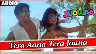 Judwaa : Tera Aana Tera Jaana Full Audio Song With Lyrics | Salman Khan, Karishma Kapoor, Rambha |