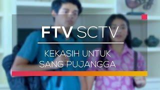 FTV SCTV - Kekasih Untuk Sang Pujangga