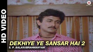 Dekhiye Ye Sansar Hai 2 -  Sansar | S. P. Balasubrahmanyam | Raj Babbar & Rekha
