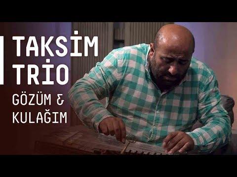 Taksim Trio Gözüm & Kulağım akustikhane sesiniac