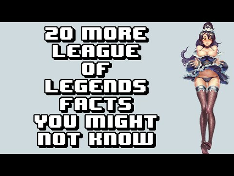 20 More Awesome League Of Legends Facts You Might Not Know
