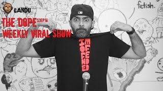 BollywoodGandu - The Dope - Weekly Viral Show - Season 03 - Ep 16