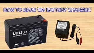 HOW TO MAKE 12V BATTERY CHARGER