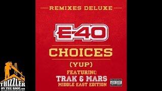 E40 ft. Trak & Mars - Choices (Middle East Remix) [Thizzler.com]