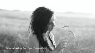 Feder – Goodbye feat  Lyse Original Mix