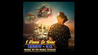 CK -  I wanna go home ( Myanmar Hip Hop New Song )