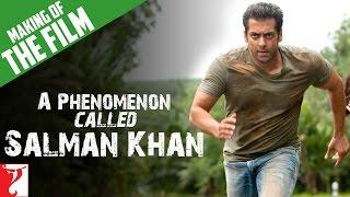 Making Of The Film - Ek Tha Tiger | Capsule 3: A Phenomenon called Salman Khan