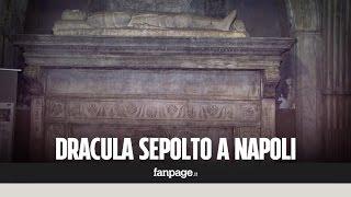 Il mistero della tomba di Dracula a Napoli