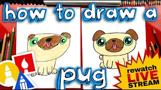 How To Draw A Pug Kawaii (Mother's Day Card) - Rewatch Live Stream!