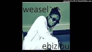 weasel Naf One ft Ras Pizza & Denis Lwid-Ebizibu.