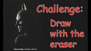 Challenge: Drawing Only With the Eraser - Batman - Narrated