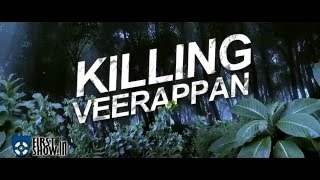 Killing Veerappan Latest Trailer By FirstShow Tollywood