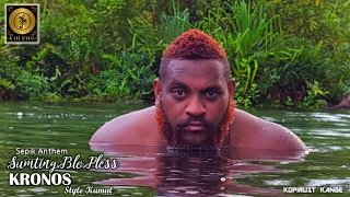 Sumting Blo Pless (Sepik Anthem) - KRONOS (Style Kumul)
