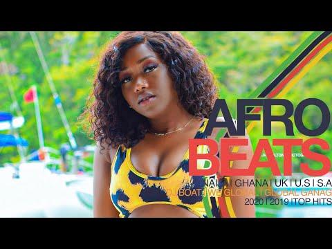 AFROBEATS 2020 VIDEO MIX NAIJA 2020 AFROBEAT 2019 AFROBEATS PARTY AFROBEAT PARTY DJ BOAT