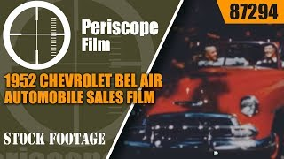 1952 CHEVROLET BEL AIR AUTOMOBILE SALES FILM  STYLELINE CARS  87294