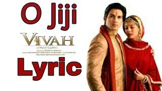Lyrics-O_Jiji_-_Shahid_Kapoor__Amrita_Rao_-_Vivah By Lyrics Studio Mukesh