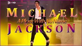 Michael Jackson - A Place With No Name (Original version)